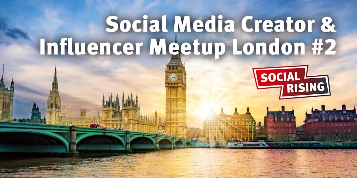 Social Media Creator & Influencer Meetup London #2