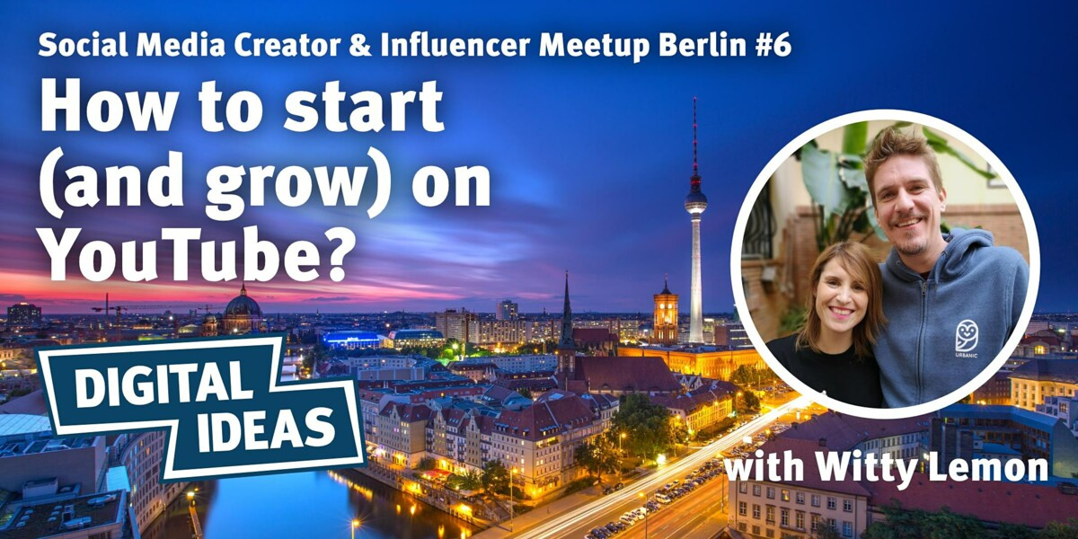 How to start (and grow) on YouTube - Witty Lemon's story Berlin #6