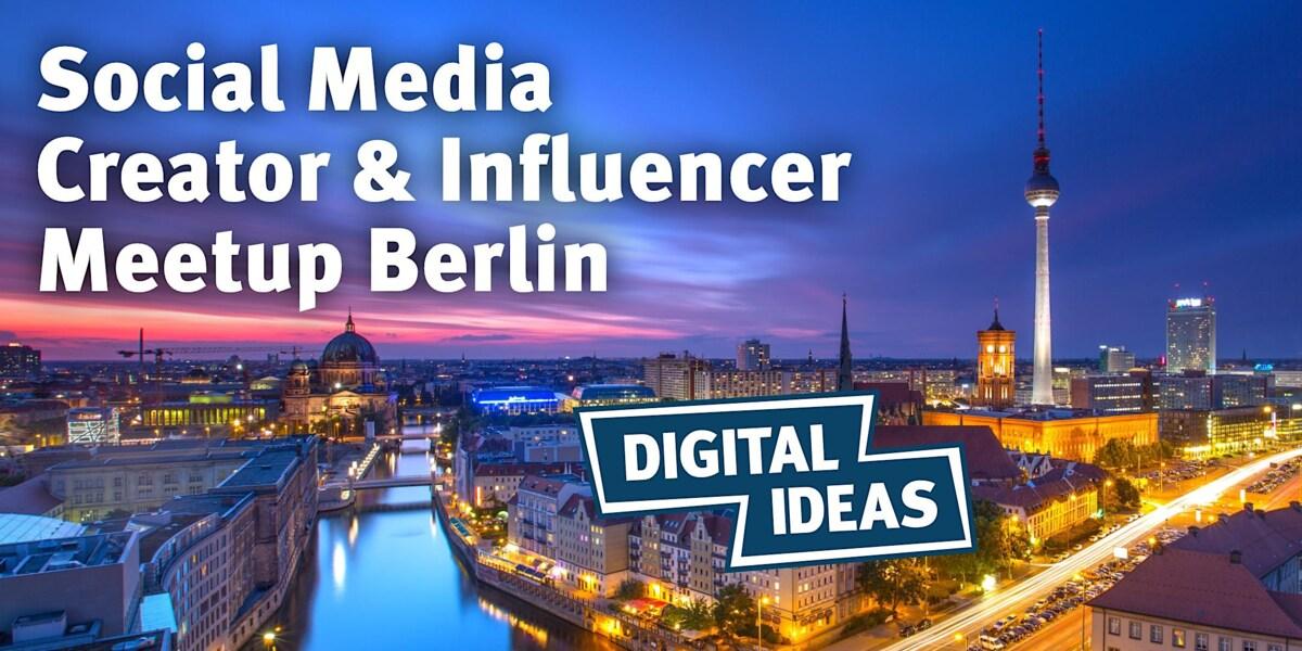 Social Media Creator & Influencer Meetup Berlin #7