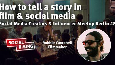 Storytelling in film and social media - Creators & Influencer Meetup #8