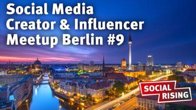 Social Media Creator & Influencer Meetup Berlin #9