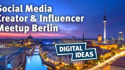 Social Media Creator & Influencer Meetup Berlin #5